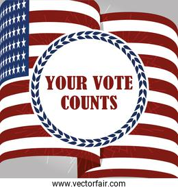 waving flag sign your vote counts lettering, politics voting and elections USA, make it count