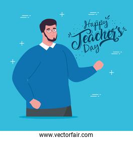 happy teachers day, with man teacher and blue background