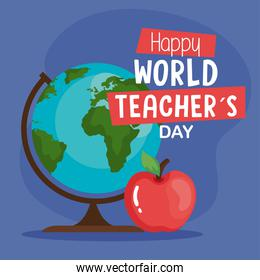 happy world teachers day, with globe earth and apple fruit