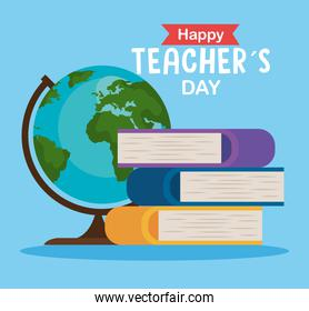 happy teachers day, with globe earth and pile books