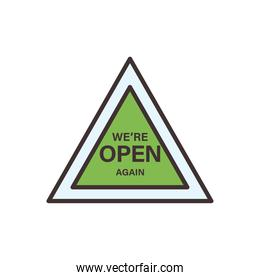 we are open again triangle banner line and fill style icon vector design