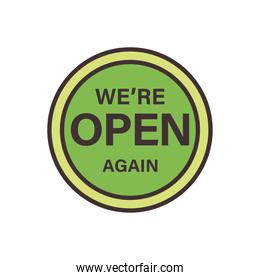we are open again banner seal stamp line and fill style icon vector design