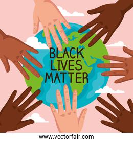 stop racism, hands and world planet, black lives matter concept