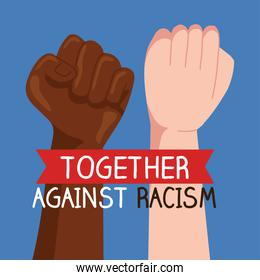 together against racism, with hands in fist, black lives matter concept