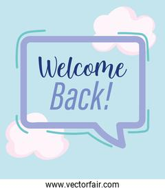 reopening, welcome back speech bubble inscription, clouds sky background