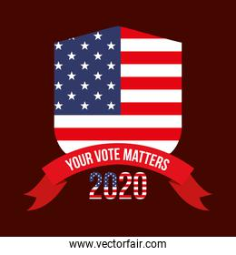 your vote matters 2020 with usa shield and ribbon vector design
