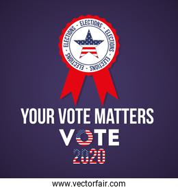 your vote matters 2020 with usa star in seal stamp vector design