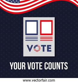your vote counts 2020 with paper and usa flag vector design