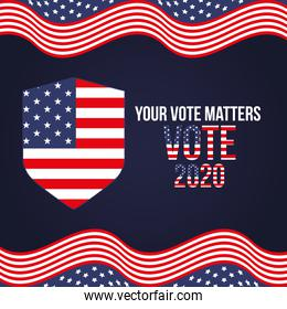 your vote matters 2020 with usa flag shield vector design