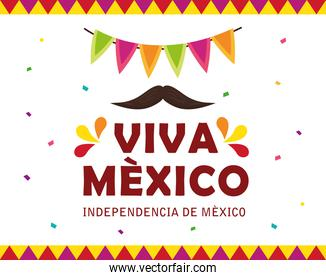 viva mexico, happy independence day, 16 of september with garlands, moustache and decoration