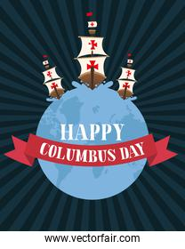 ships on world with ribbon of happy columbus day vector design