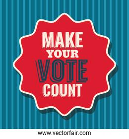 make your vote count on seal stamp vector design