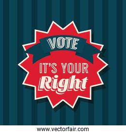 Vote its your right on seal stamp vector design