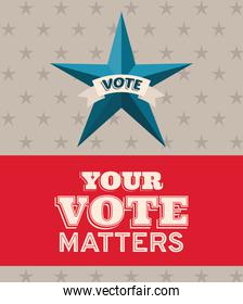 your vote matters banner and star vector design
