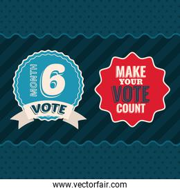 Vote month 6 and make your vote count on seal stamps vector design