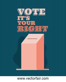 voting box with vote its your right text vector design