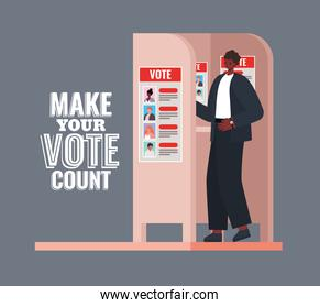 man at voting booth with make your vote count text vector design