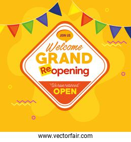 welcome grand reopening, we have returned open, with garlands decoration