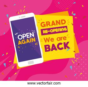 message of open again in smartphone, grand reopening, we are back