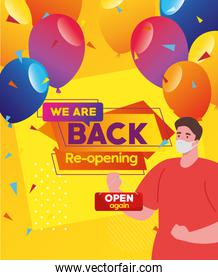 we are back reopening, with man using medical mask and open label