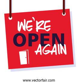 we are open again, we are working again