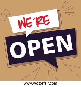 we are open, we are working again