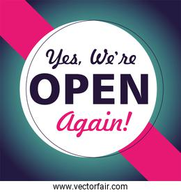 yes, we are open again, poster