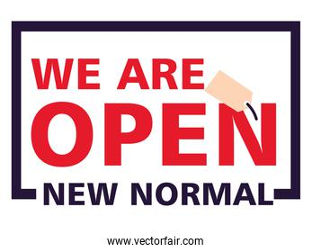 we are open, new normal