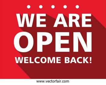 we are open, welcome back after pandemic