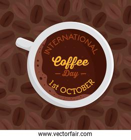 international coffee day poster, 1 october, with view aerial of cup coffee