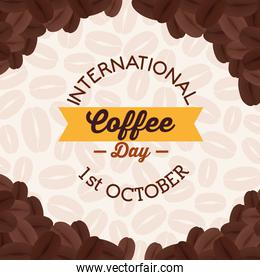 international coffee day poster, 1 october, with frame decoration of grains