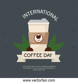 international coffee day poster, 1 october, with disposable and grains of coffee