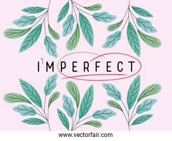 imperfect perfect text with leaves vector design
