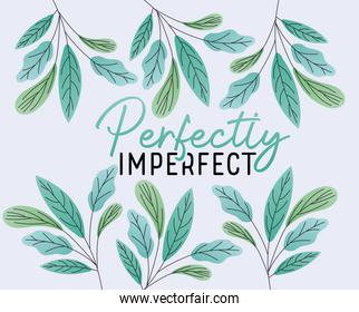 perfectly imperfect text with leaves vector design