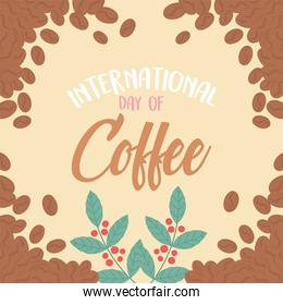 international day of coffee, lettering background grains bracnhes