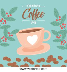 international day of coffee, cup in plate grains and branches foliage