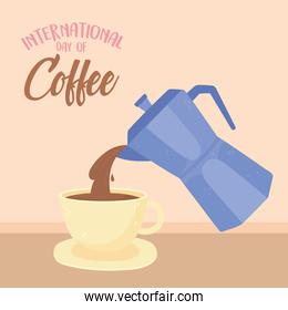 international day of coffee, kettle pouring on cup , lettering card