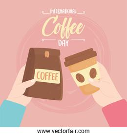 international day of coffee, hands with package and disposable cup