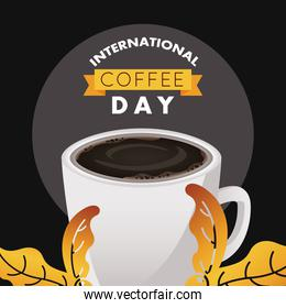 international coffee day celebration with cup and leafs