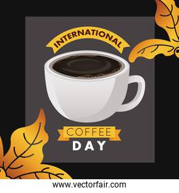 international coffee day celebration with cup and leaves