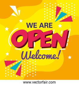 banner, lettering we are open welcome