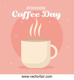 international coffee day with hot mug vector design