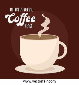 international coffee day with hot cup vector design