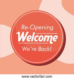 welcome back re opening circular seal