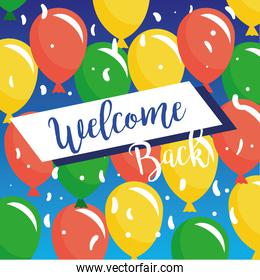 welcome back re opening poster with balloons helium pattern