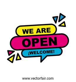 we are open welcome bubble line and fill style icon vector design