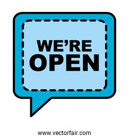 we are open bubble line and fill style icon vector design