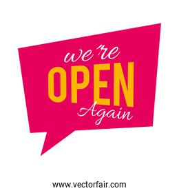speech square bubble with we are open again lettering design, flat style