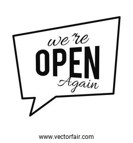 speech square bubble with we are open again lettering design, line style