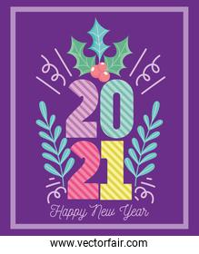 2021 happy new year, colored numbres holly berry branches decoration